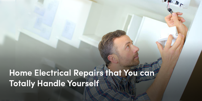 Home Electrical Repairs that You can Totally Handle Yourself