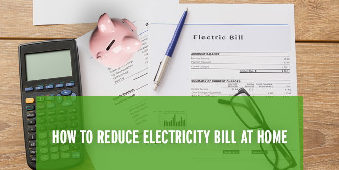 How to Reduce Electricity Bill at Home