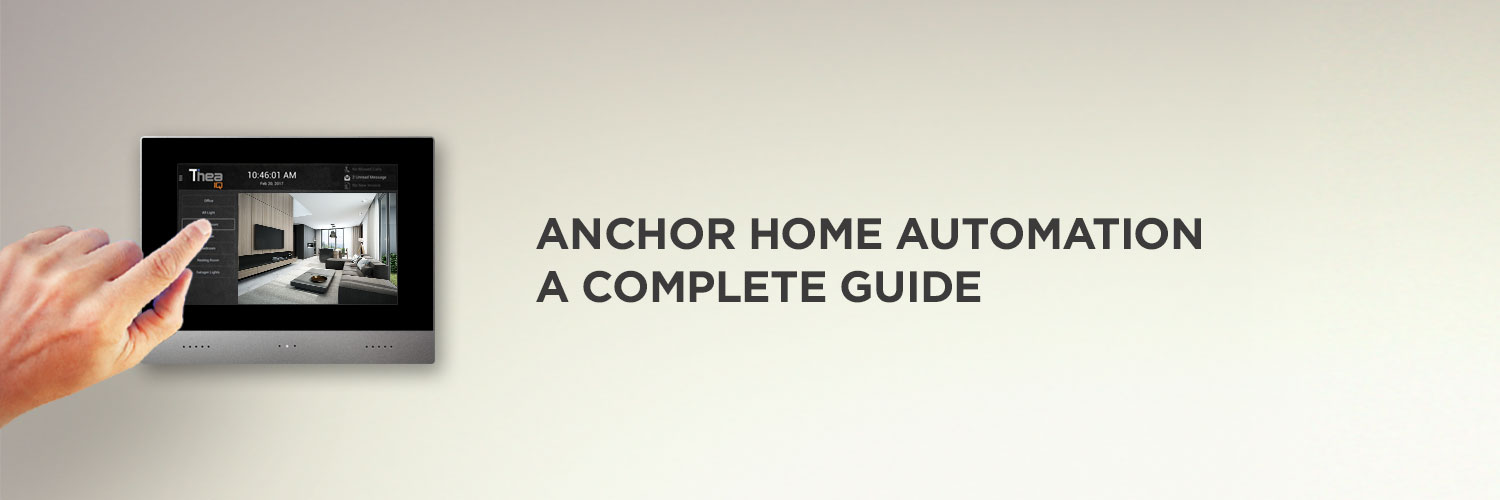 Anchor Home Automation; a complete guide