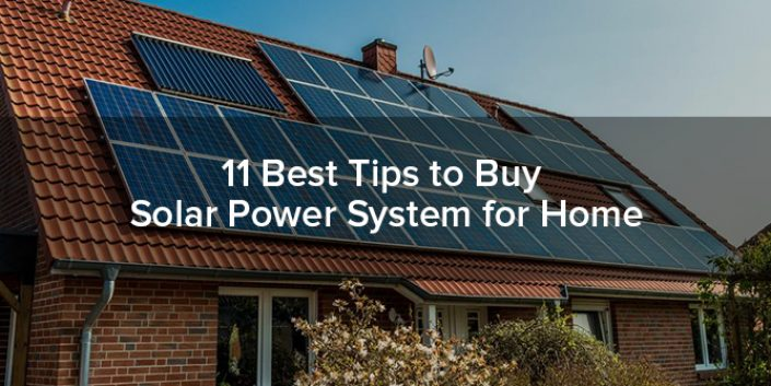 11 Best Tips to Buy Solar Power System for Home